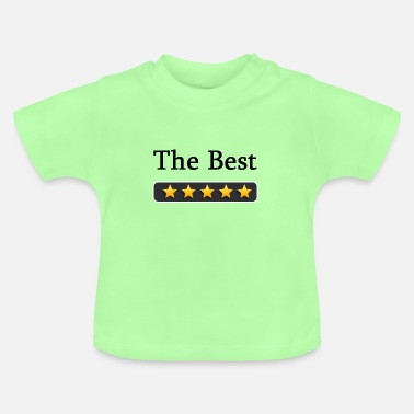 The Best the best - Baby T-Shirt