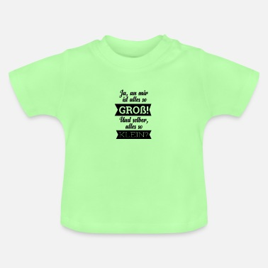 Groß Alles groß? - Baby T-Shirt