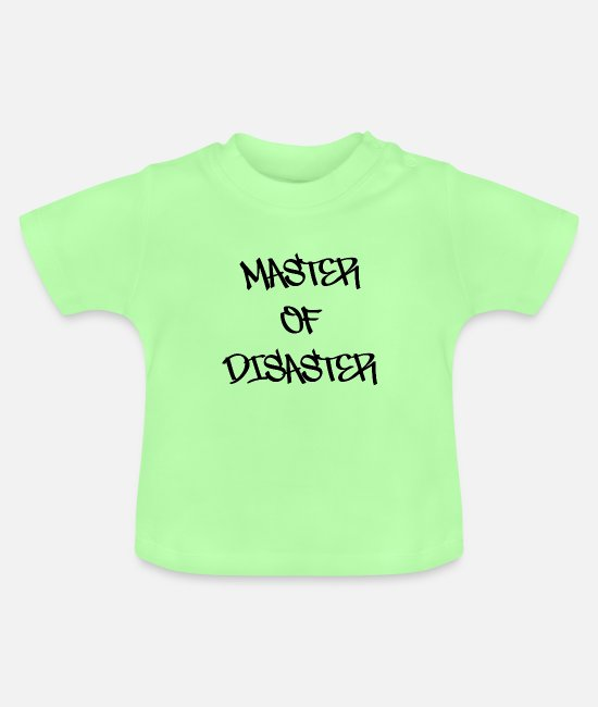 Chaos Baby T-Shirts - master of disaster - Baby T-Shirt mint green