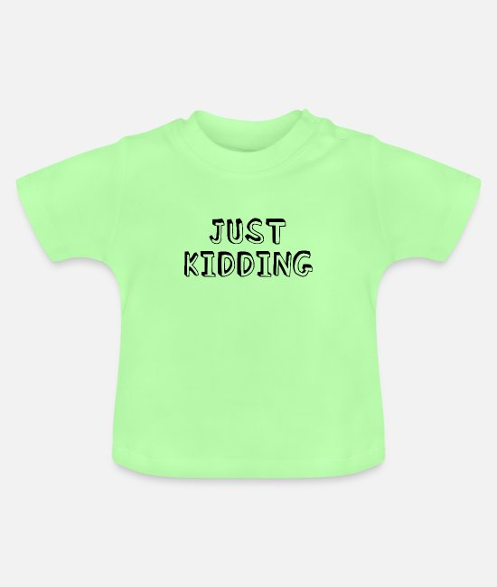Creative Baby T-Shirts - just kidding - Baby T-Shirt mint green