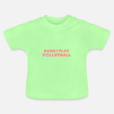 Kindisch Born to play Volleyball - Baby T-Shirt