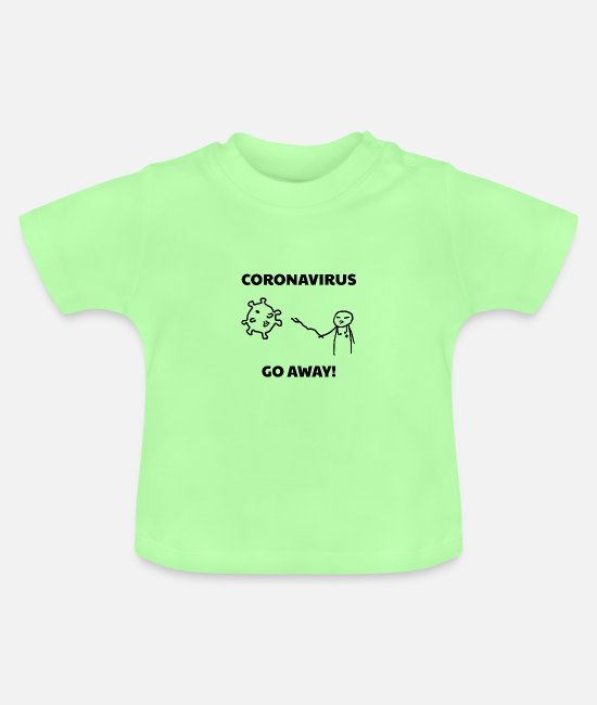 Epidemic Baby T-Shirts - Coronavirus - Go away! - Baby T-Shirt mint green
