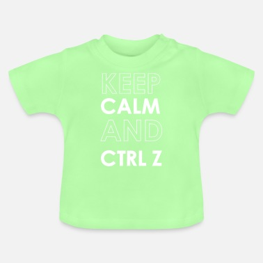 Keep Calm And Ctrl Z - T-shirt Bébé