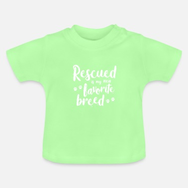 Animal Rescue Animal Rescue - Rescued Is My Favorite - Baby T-Shirt