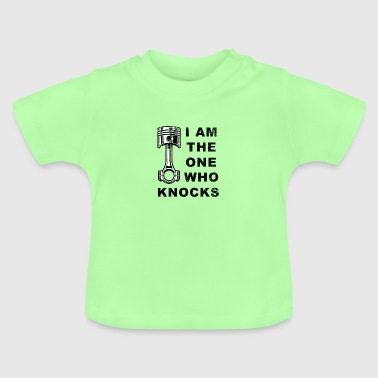I'm the one who knocks shirt - Baby T-Shirt