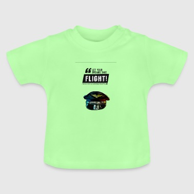 Let Your Dreams Run Free Pilot Gift Idea - Baby T-Shirt