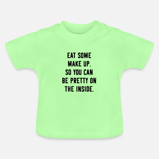 Makeup Babykleidung - Provokation Provokant Provozieren Make-Up - Baby T-Shirt Mintgrün