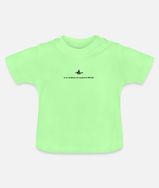 Quote Baby T-Shirts - No one told you life was gonna be this way - Baby T-Shirt mint green