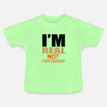 Photoshop Really not Photoshop - Baby T-Shirt