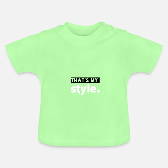 Birthday Baby Clothes - that's my style slogan style - Baby T-Shirt mint green