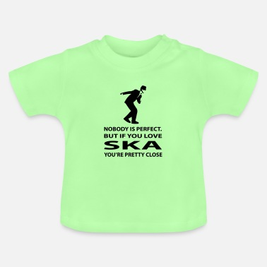 Ska perfect ska, ska music is perfection - Baby T-Shirt