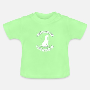 Animal Rescue Animal Rescue - A Dog Rescued Me - Baby T-Shirt