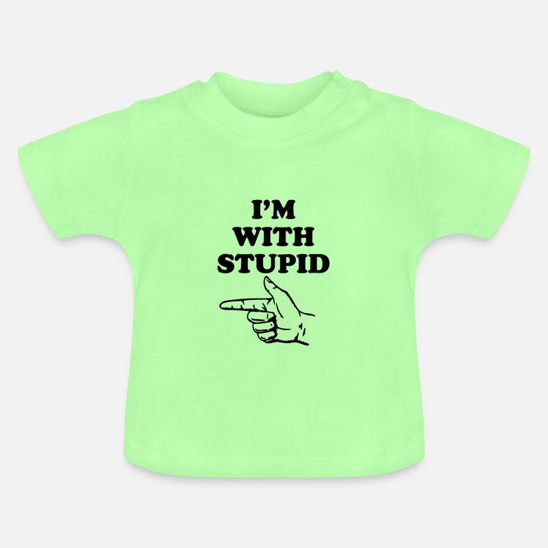 I'm With Stupid Baby Clothing - I'm with stupid - Baby T-Shirt mint green
