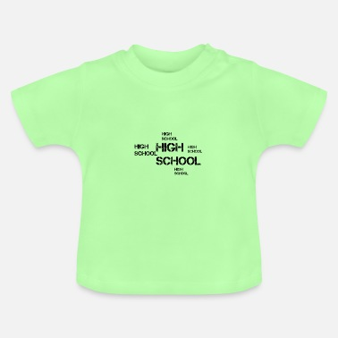Highschool Highschool - Baby T-Shirt
