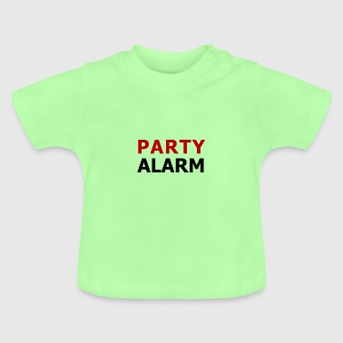 Alarm Sprüche Party Alarm! - Baby T-Shirt