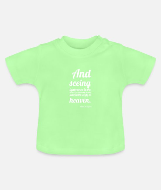 "Quote Baby T-Shirts - William Shakespeare: ""And seeing ignorance is the - Baby T-Shirt mint green"