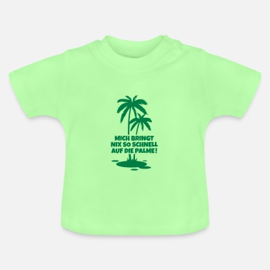 Palme palme spruch humor - Baby T-Shirt