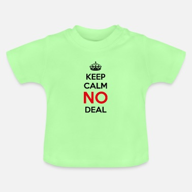 AVM - KEEP CALM - NO Deal - Baby T-Shirt
