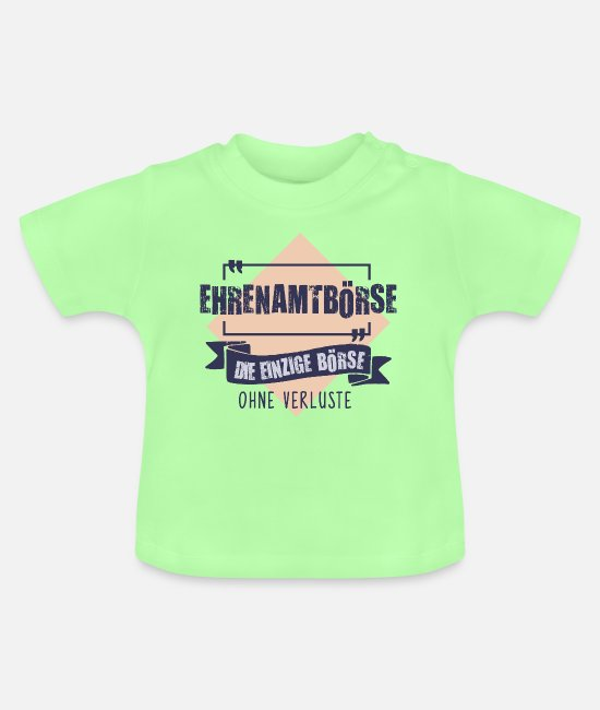 President Baby T-Shirts - Honorary exchange, the only exchange without losses - Baby T-Shirt mint green