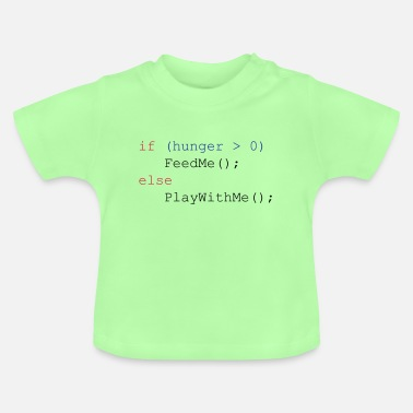Hunger If hunger feed me else play with me - Baby T-Shirt
