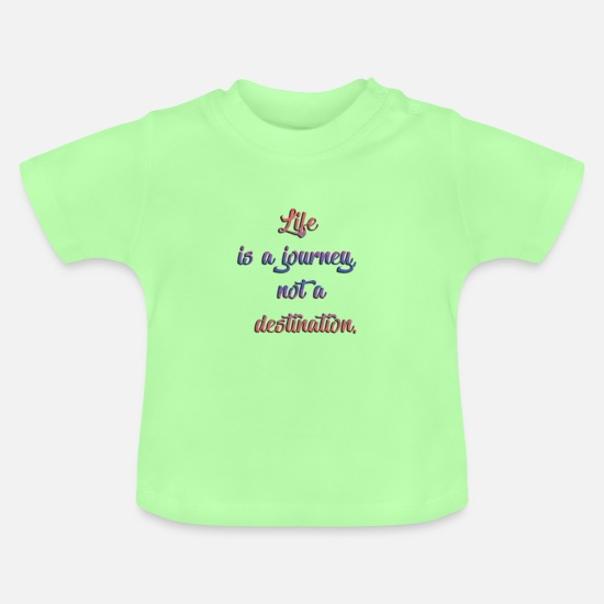 Travel Baby Clothes - life is a journey not a destination - Baby T-Shirt mint green