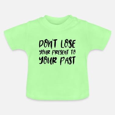 Loose do not loose - Baby T-Shirt
