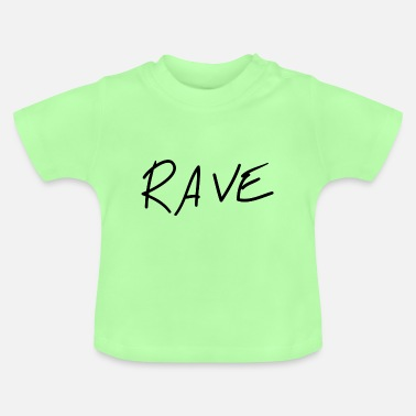 Rave rave - Baby-T-shirt