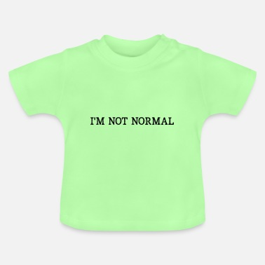 Normal not normal - Baby T-Shirt