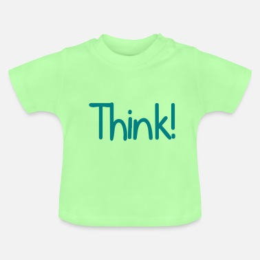 Think Think! - Baby T-Shirt