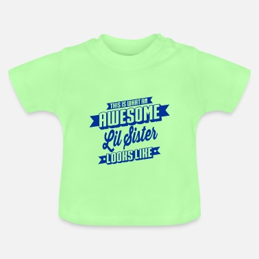 Awesome Little Awesome Little Sister - Baby T-Shirt