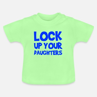 lock up your daughters - Baby T-Shirt