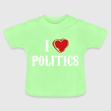 Politics love government gift - Baby T-Shirt