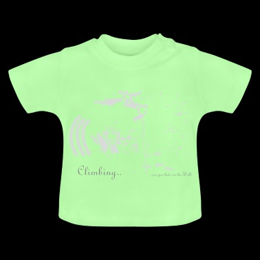 Climbing in the wall ... - Baby T-Shirt