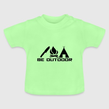 Be outdoor - Baby T-Shirt