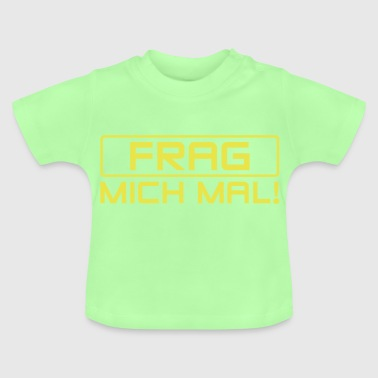 Ask me exclamation motto motif gift colored - Baby T-Shirt