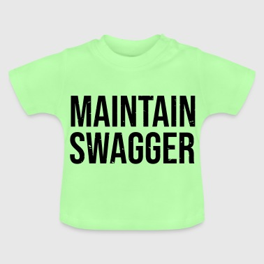 Maintain Swagger - Baby T-Shirt