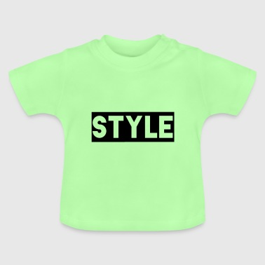 Style Stylish - Baby T-Shirt