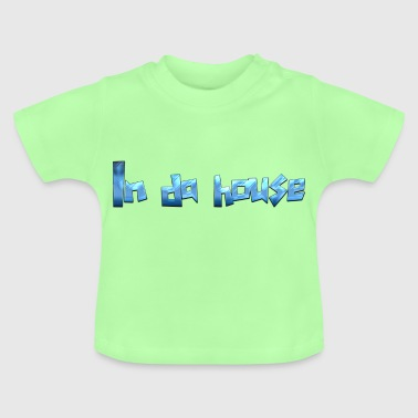 In the house - Baby T-Shirt