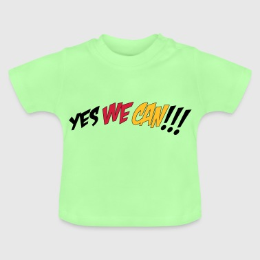 2541614 14947197 yes we can - Baby T-Shirt