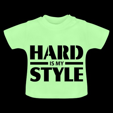 HARD is my STYLE - Baby T-Shirt