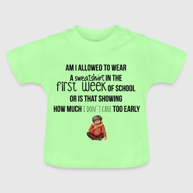 Wear a sweatshirt - Baby T-Shirt