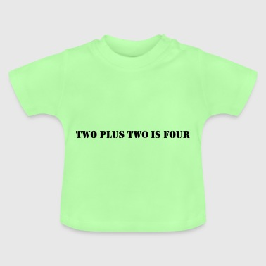 Twee plus twee is vier - Baby T-shirt