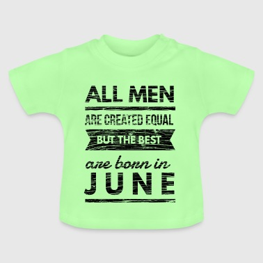 men born in june birthday t-shirt design - Baby T-Shirt