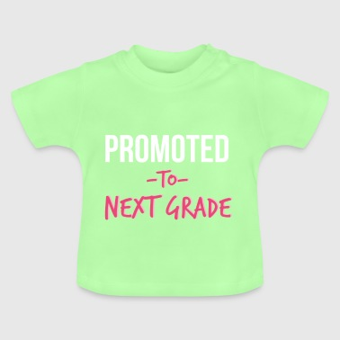 Promoted To Next Grade Highschool - Baby T-Shirt