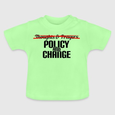 BELEID EN CHANGE - GEBED - toughts - ANTI WAPENS - Baby T-shirt