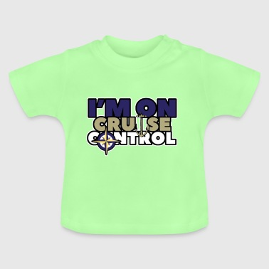 in op cruise control - Baby T-shirt