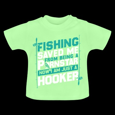 Fishing saved me from being a pornstar - Baby T-Shirt