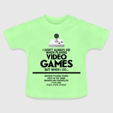 VIDEO GAMES - Baby T-Shirt