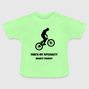 BMX: That's my specialty - Baby T-Shirt