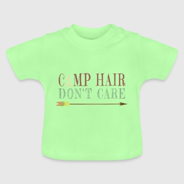 Camp Hair Do not Care - Camping Camp Shirt - Baby T-Shirt